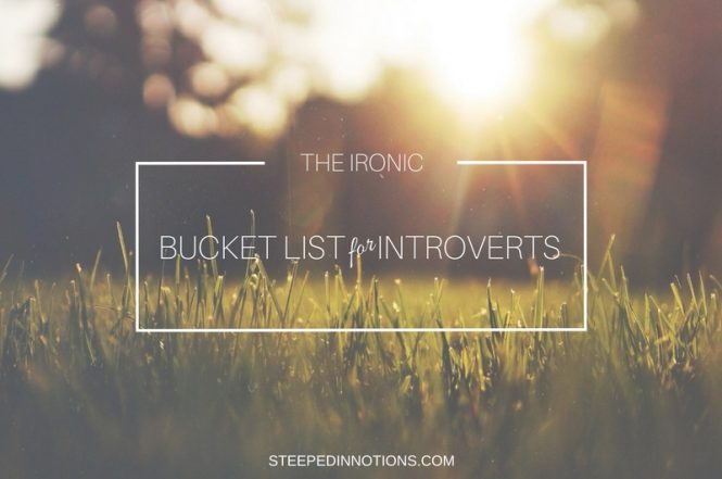 An Ironic Bucket List for Introverts